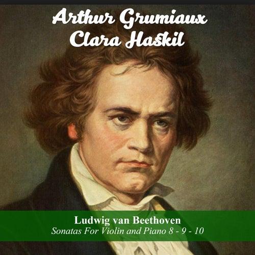 Ludwig van Beethoven: Sonatas For Violin and Piano 8 - 9 - 10 by Clara Haskil