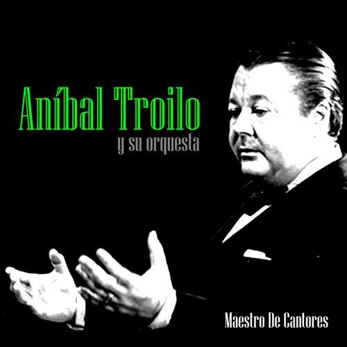 Maestro de Cantores by Anibal Troilo