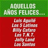 Aquellos Años Felices... by Various Artists