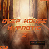 Deep House Hypnotic, Vol. 2 by Various Artists