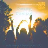 Dancing Barefoot, Vol. 2 - Indie Dance & Deep House by Various Artists