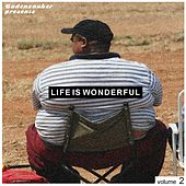 Budenzauber pres. Life Is Wonderful Vol. 2 - Minimal Tech-House Edition by Various Artists