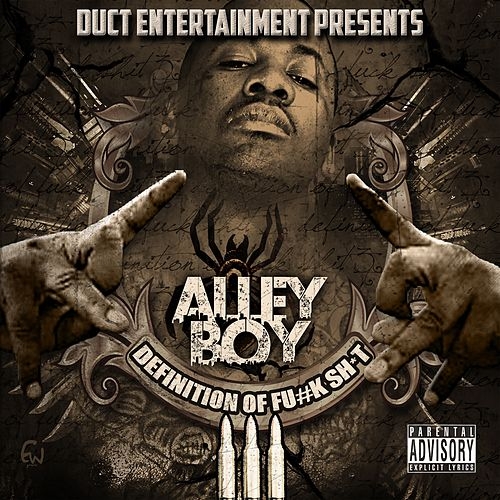 Definition of Fuck Shit 3 by Alley Boy