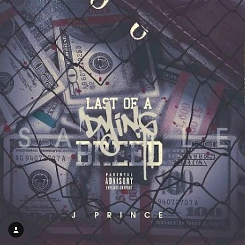 Last of a Dying Breed by J. Prince