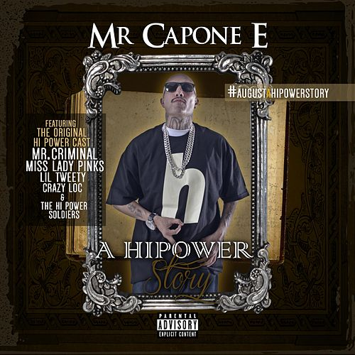 A Hi Power Story de Mr. Capone-E