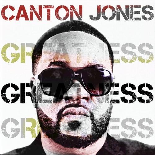 Greatness by Canton Jones