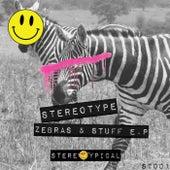 Zebras & Stuff - Single by Stereotype