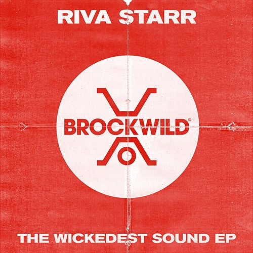 The Wickedest Sound - Single by Riva Starr