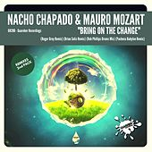 Bring On The Change (Remixes 2nd Pack) by Nacho Chapado