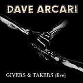 Givers & Takers by Dave Arcari