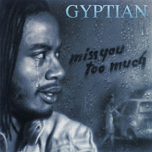 Miss You Too Much de Gyptian