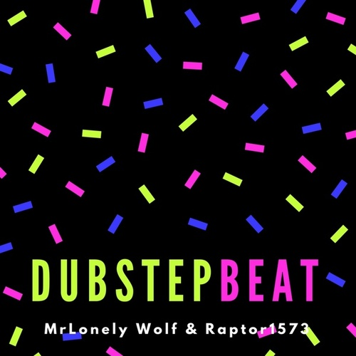 Dubstep Beat by MrLonely Wolf