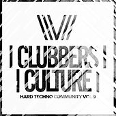 Clubbers Culture: Hard Techno Community, Vol.9 - EP by Various Artists