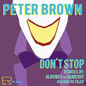 Don't Stop by Peter Brown
