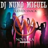 Eleven Snack de Dj Nuno Miguel