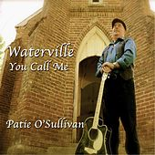 Waterville You Call Me by Patie O'Sullivan