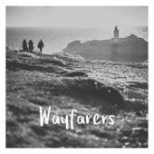 Wayfarers by The Wayfarers