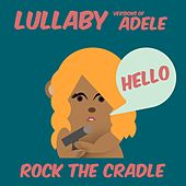 Lullaby Versions of Adele de Rock the Cradle
