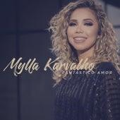 Fantástico Amor by Mylla Karvalho