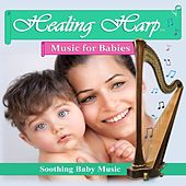 Healing Harp Music for Babies by Bethan Myfanwy Hughes