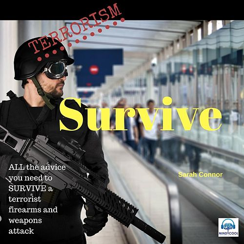 Terrorism: Survive by Sarah Connor