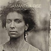 Brighter Days - Single by Samantha Rise