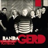 O Tempo Não Parou (Playback) by Banda Gerd