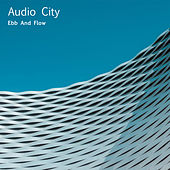 Ebb and Flow by Audio City