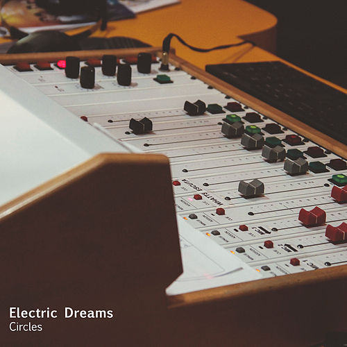 Circles by Electric Dreams