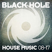Black Hole House Music 08-17 by Various Artists