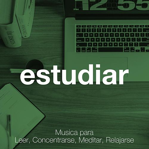 Estudiar - Musica para Leer, Concentrarse, Meditar, Relajarse by Relaxation Study Music