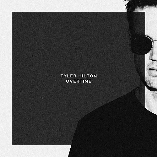 Overtime by Tyler Hilton