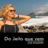 Do Jeito Que Vem by Gisa Nogueira
