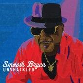Unshackled von Smooth Bryan