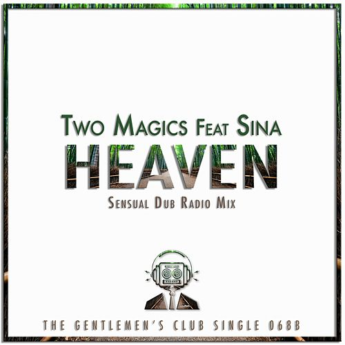 Heaven (Sensual Dub Radio Mix) (feat. Sina) by Two Magics