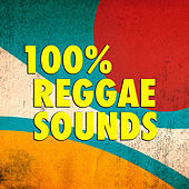 100% Reggae Sounds by Various Artists