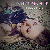 Happily Never After by Hannah Nikole