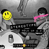 Hold Up - Single by Stereotype