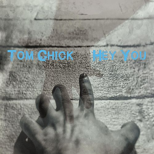 Hey You by Tom Chick