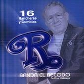 16 Rancheras Y Cumbias by Banda El Recodo