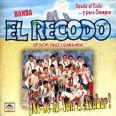 Play & Download Desde El Cielo …Y Para Siempre by Banda El Recodo | Napster