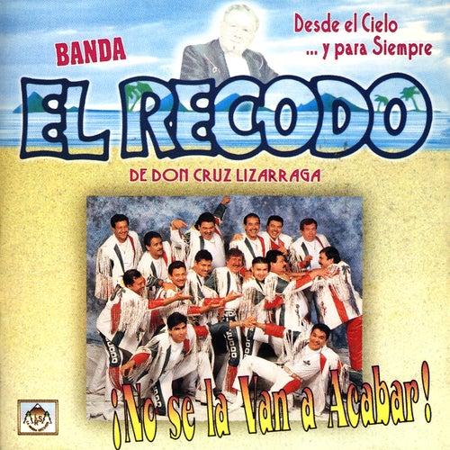 Desde El Cielo …Y Para Siempre by Banda El Recodo