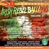 50 Best Irish Rebel Ballads - Volume 1 by Various Artists