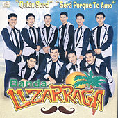 Play & Download Sera Porque Te Amo by Banda Lizarraga | Napster