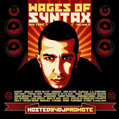 Play & Download The Wages of Syntax, Vol. 2 (Hosted by DJ Promote) by Various Artists | Napster