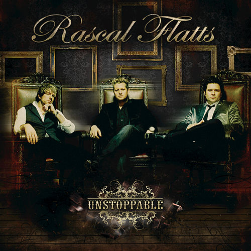 Play & Download Unstoppable by Rascal Flatts | Napster