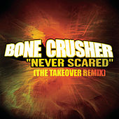 Play & Download Never Scared by Bonecrusher | Napster