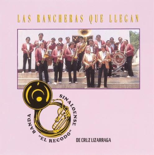Las Rancheras Que Llegan by Banda El Recodo