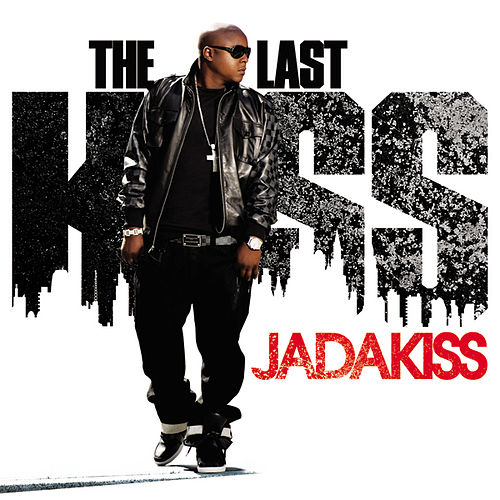 Play & Download The Last Kiss by Jadakiss | Napster