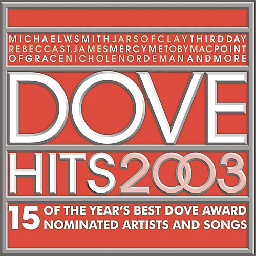 Play & Download Dove Hits 2003 by Various Artists | Napster